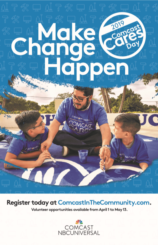 MAKE CHANGE HAPPEN Comcast Cares Day 2019 May 4, 2019 | Interfaith Family Shelter